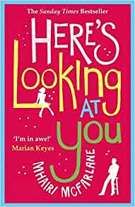 Book cover for ' Here's looking at you' by Mhairi McFarlane