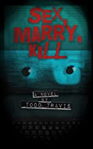 Book cover 'Sex, marry, kill' by Todd Travis