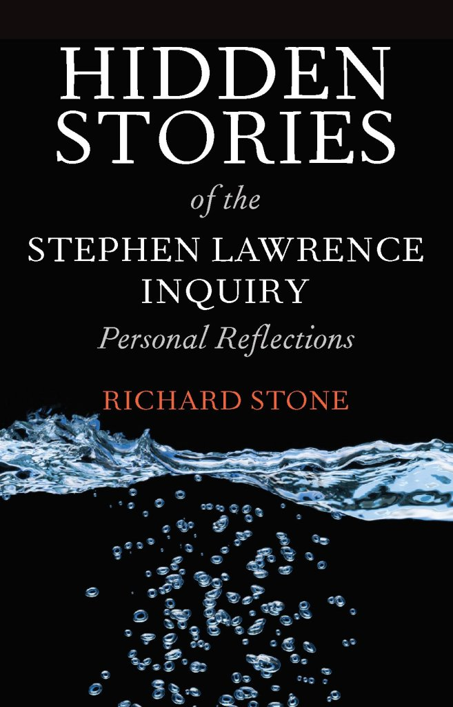 Book cover - Hidden stories of the Stephen Lawrence Inquiry: personal reflections. Written by Richard Stone.