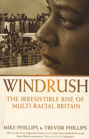 Book cover- Windrush: the irresistible rise of multi-racial Britain - by Mike Phillips and Trevor Phillips.